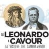 Da Leonardo A Cavour la visione del cambiamento